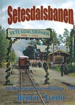 Setesdalsbanen. Eit 50 års minne om nedlegginga i 1962
